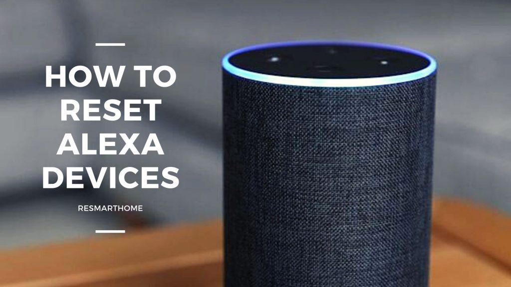 How To reset alexa device