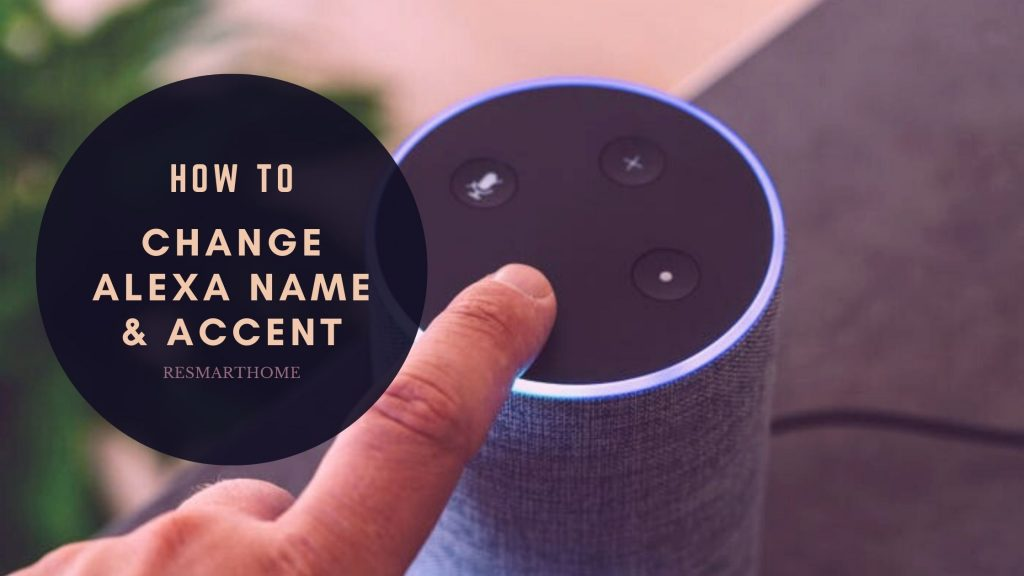 How To Change Alexa Name Accent
